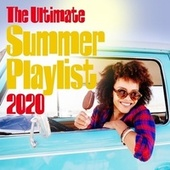 The Ultimate Summer Playlist 2020 by Various Artists