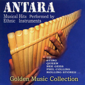 Golden Music Collection (Musical Hits Performed by Ethnic Instruments) von Antara