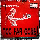 Resurrection by Too Far Gone