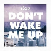 Don't Wake Me Up by Cao