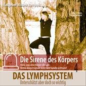 Das Lymphsystem: Unterschätzt, aber doch so wichtig - Ratgeber Wissen kompakt aus der Reihe