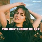 You Don't Know Me Yet de Alyssa Baker