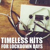 Timeless Hits For Lockdown Days von Various Artists