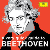 A very quick guide to Beethoven by Ludwig van Beethoven
