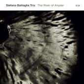 Stefano Battaglia Trio: The River Of Anyder by Stefano Battaglia