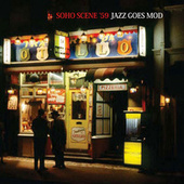 Soho Scene '59 Jazz Goes Mod by Various Artists