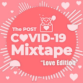 The Post COVID-19 Mixtape - Love Edition von Various Artists