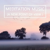 Meditation Music (A New Point Of View) by Meditation Music