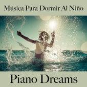 Música para Dormir al Niño: Piano Dreams - La Mejor Música by Johannes Eichenauer