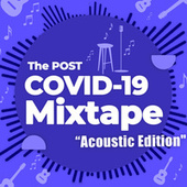 The Post COVID-19 Mixtape - Acoustic Edition fra Various Artists