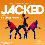 Jacked: Music Inspired by the Podcast (Episode 2: The Devil's Nectar) by Various Artists