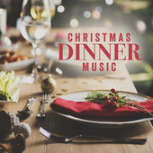Christmas Dinner Music von Various Artists