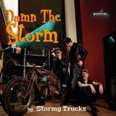 Damn the Storm von Stormy Trucks