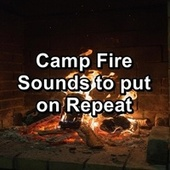 Camp Fire Sounds to put on Repeat by Yoga Music