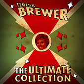 The Ultimate Collection by Teresa Brewer