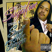 Smell My Finger by Suga Free