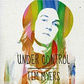 Under Control - Single by Tim Myers
