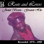 Roots and Lovers: Junior Brown Greatest Hits (Recorded 1975 - 1985) by Junior Brown