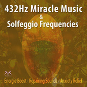 432Hz Miracle Music & Solfeggio Frequencies Energie Boost, Repairing Sounds, Anxietiy Relief von Max Relaxation