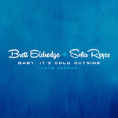 Baby, It's Cold Outside (Latin Version) by Brett Eldredge