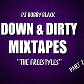 Down & Dirty Fresstyles, Pt. 2 von DJ Bobby Black