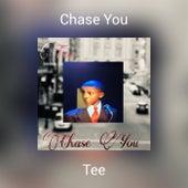 Chase You von Tee