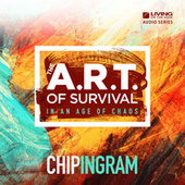 The Art of Survival: In an Age of Chaos by Chip Ingram