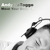 Move Your Body EP by Andy LaToggo