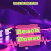 Beach House by Ibiza Lounge Club