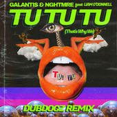 Tu Tu Tu (That's Why We) (Dubdogz & SUBB Remix) de Galantis