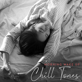 Morning Wake Up Chill Tones von Groove Chill Out Players