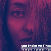 You Broke Me First (House Edition) von DJ Roody