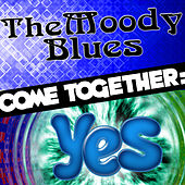 Come Together: The Moody Blues vs. Yes von Various Artists