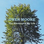 The Morning of My Life by Owen Moore