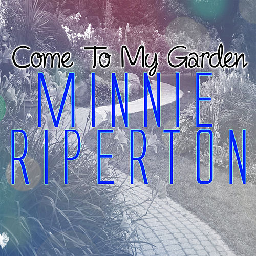 Come to My Garden by Minnie Riperton