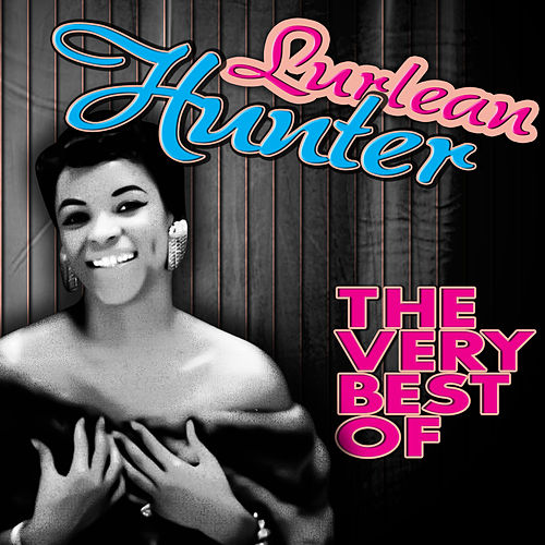 The Very Best Of by Lurlean Hunter