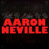 Tell It Like It Is von Aaron Neville