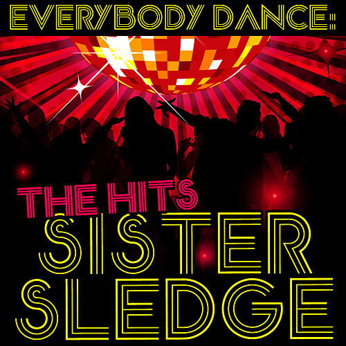 Everybody Dance: The Hits by Sister Sledge