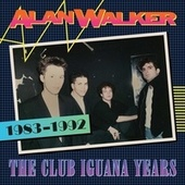 The Club Iguana Years (1983-1992) de Alan Walker