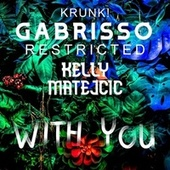 With You (feat. Kelly Matejcic) von KrunK