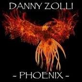 Phoenix (feat. Michael Wilson, Rob Asselstine, Ken Post, Rich Levesque & Jeremy Beck) by Danny Zolli