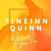 Wherever You Are by Finéinn Quinn