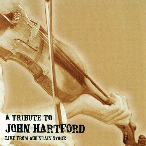 A Tribute To John Hartford: Live from the Mountain Stage by Various Artists