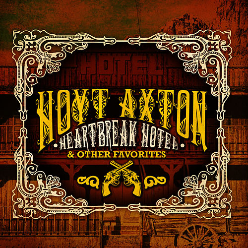 Heartbreak Hotel & Other Favorites (Remastered) by Hoyt Axton