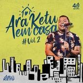 Ara Ketu em Casa, Vol. 2 by Ara Ketu