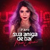 Sua Amiga de Bar - Modo Extremo by Fani Fonseca
