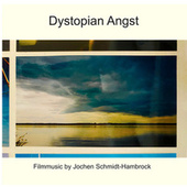 Dystopian Angst (Production Music) von Jochen Schmidt-Hambrock