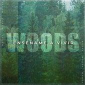 Enséñame a Vivir von Woods