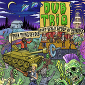Them Thing Deh Dub (feat. Skindred) by Dub Trio