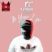 It's Your Life de Fellon Phelps